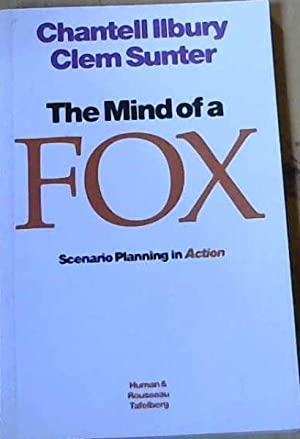 The Mind of a Fox : Scenario Planning in Action