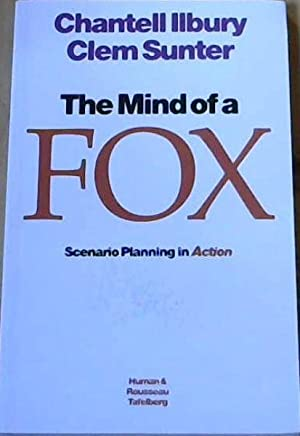 Mind of a Fox : Scenario Planning in Action