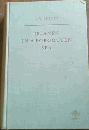 Islands In A Forgotten Sea: Bulpin, T. V.