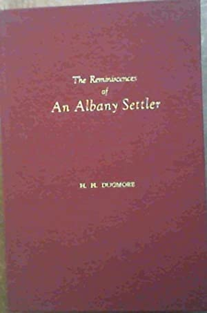 The Reminiscences Of An Albay Settler: Dugmore, H. H.