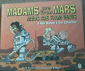 Madams Are from Mars, Maids Are from Venus: A New Madam & Eve Collection