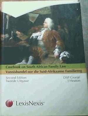 Casebook on South African Family Law; Vonnisbundel oor die Suid- Afrikaanse Familiereg: Cronje, D. ...