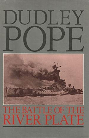 THE BATTLE OF THE RIVER PLATE: Pope, Dudley