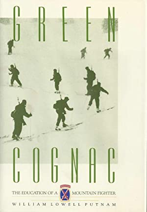 GREEN COGNAC - THE EDUCATION OF A MOUNTAIN FIGHTER: Putnam, William Lowell