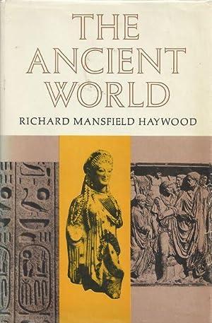 THE ANCIENT WORLD: Haywood, Richard Mansfield