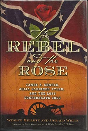 THE REBEL AND THE ROSE: Millett, Wesley & White, Gerald