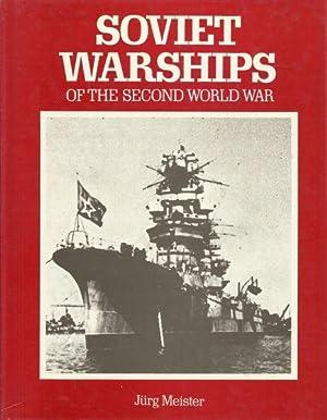 SOVIET WARSHIPS OF THE SECOND WORLD WAR: Meister, Jurg