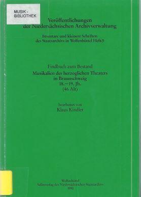 Musikalien des herzoglichen Theaters in Braunschweig 18.: Kindler, Klaus (bearb.)