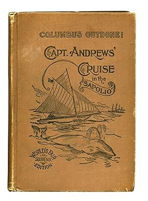 Columbus Outdone! Capt. Andrews' Cruise in the: ANDREWS, William