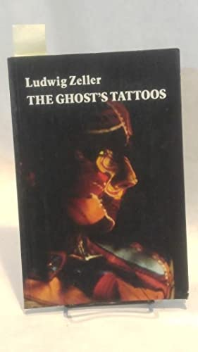 THE GHOST'S TATTOOS.: ZELLER, Ludwig.