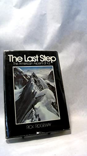 THE LAST STEP: The American Ascent of K2.; MOUNTAINEERING, OUTDOORS, SPORTS, HOBBIES, CLIMBING, ...