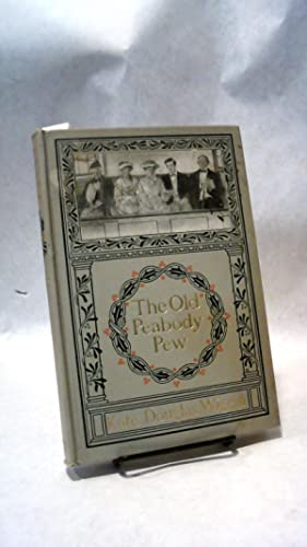 THE OLD PEABODY PEW: A Christmas Romance: WIGGIN, Kate Douglas.