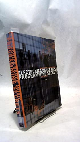 Electronica Dance Music Programming Secrets, 2nd Edition.: BROWN, Roger; Martin