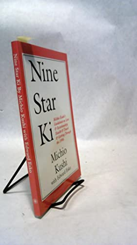 NINE STAR KI: Michio Kushiâ  s Guidebook on Love and Relationships, Health and Travel and Getting ...