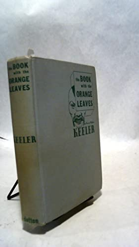 THE BOOK WITH THE ORANGE LEAVES.: KEELER, Harry Stephen.