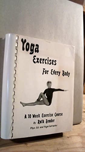 Yoga Exercises for Every Body: A 10 Week Exercise Course
