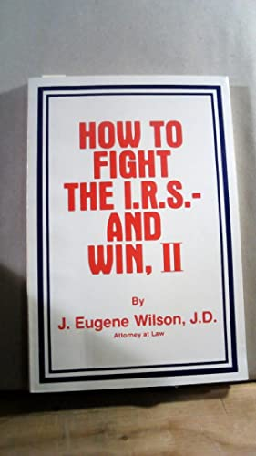 HOW TO FIGHT THE I.R.S. AND WIN, II