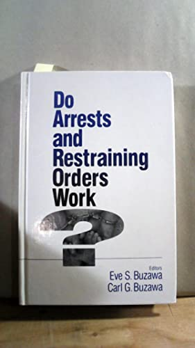 DO ARRESTS AND RESTRAINING ORDERS WORK?.;