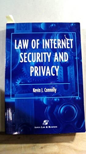 LAW OF INTERNET SECURITY AND PRIVACY
