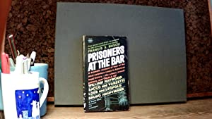 PRISONERS AT THE BAR: A Dramatic Account of Four of the Most Notorious Cases in American Legal Hi...