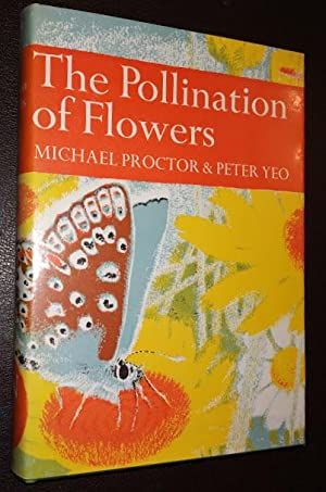 COLLINS NEW NATURALIST 54: THE POLLINATION OF: PROCTOR, MICHAEL &