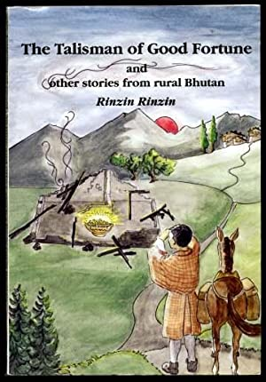 The Talisman of Good Fortune and Other Stories From Rural Bhutan SIGNED BY AUTHOR 1ST ED PB