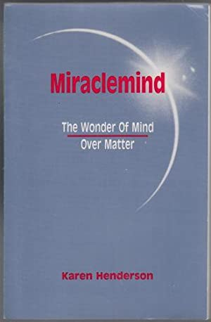 Miraclemind The Wonder of Mind Over Matter SIGNED