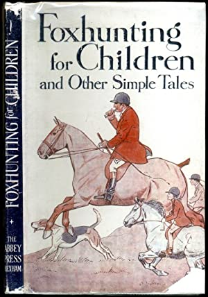 Fox Hunting for Children and Other Simple Tales SIGNED: Dalesman
