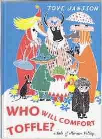 Who Will Comfort Toffle? A Tale of: Jansson, Tove; Translated