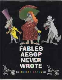Fables Aesop Never Wrote But Robert Kraus: Kraus, Robert