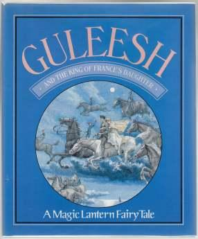 Guleesh and the King of France's Daughter A Magic Lantern Fairy Tale 1st ED/HB/DJ: ...
