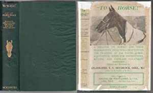 To Horse! A Treatise on Horses and: Hitchcock, Captain F.C.,