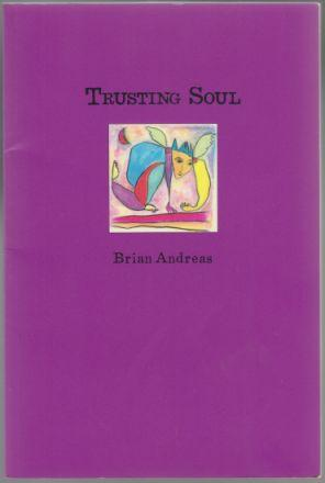 Trusting Soul Volume 6 Collected Stories & Drawings of Brian Andreas