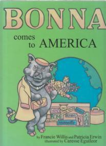 Bonna Comes To America SIGNED BY AUTHOR VG+ 1st ED: Willis, Francie; Erwin, Patricia