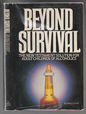 Beyond Survival The New Testament Solution for Adult Children of Alcoholics SIGNED 1ST ED HB/DJ