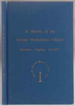 A History of The Second Presbyterian Church Staunton, VA 1875-1975 One Hundred Years for Christ