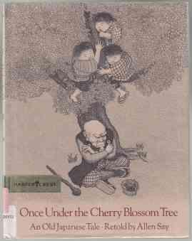 Once Under the Cherry Blossom Tree; An Old Japanese Tale 1st ED/HB/DJ: Say, Allen