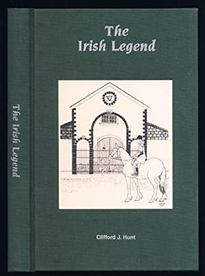 The Irish Legend SIGNED BY AUTHOR NF: Hunt, Clifford J.