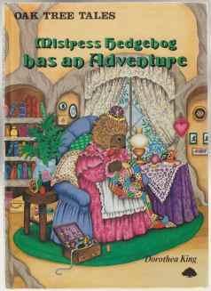 Mistress Hedgehog Has an Adventure: King, Dorothea