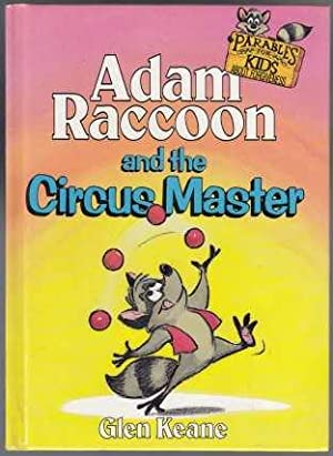 Adam Raccoon and the Circus Master Parables For Kids About Forgiveness