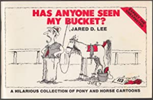 Has Anyone Seen My Bucket? A Hilarious Collection of Pony and Horse Cartoons