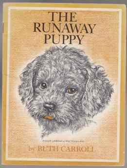 The Runaway Puppy. Formerly Published as What: Carroll, Ruth