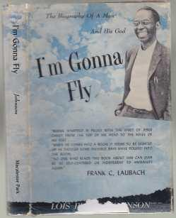 I'm Gonna Fly The Biography of Bernis Warfield, A Man and His God SIGNED