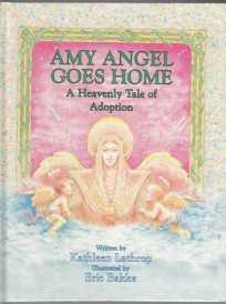Amy Angel Goes Home A Heavenly Tale of Adoption SIGNED BY AUTHOR 1st ED HB/DJ