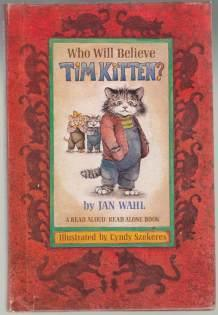 Who Will Believe Tim Kitten? Fine 1st: Wahl, Jan
