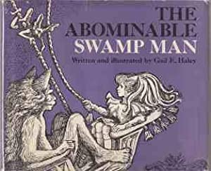 The Abominable Swamp Man 1st ED/HB/DJ: Haley, Gail E