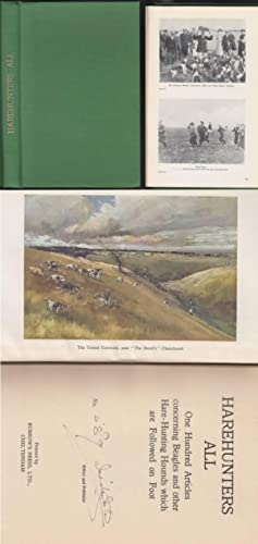 Harehunters All. One Hundred Articles Concerning Beagles and Other Hare-Hunting Hounds Which are ...