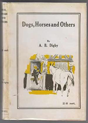 Dogs, Horses and Others: Digby, A.B.