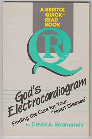 """God's Electrocardiogram Finding the Cure for Your """"Heart Disease"""": Seamands, David A..."""