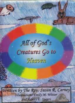 All of God's Creatures Go to Heaven